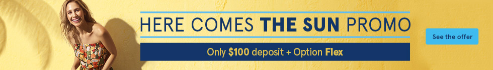 Here Comes the Sun Promo - Only $100 deposit and Option Flex. See the offer
