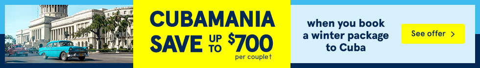 Cubamania! Save up to $700 per couple when you book a winter package to Cuba. See offers