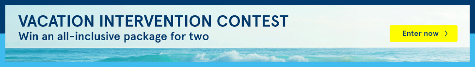 Vacation Intervention Contest. Win an all-inclusive package for two. Enter now.