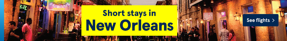 Short stays to New Orleans. See our flights